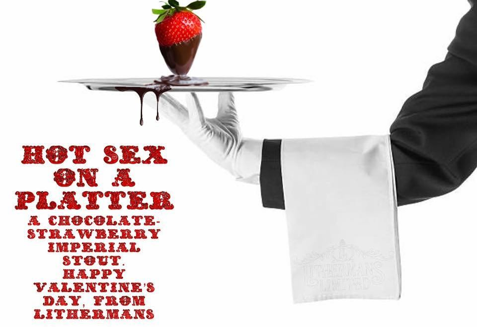 HOT SEX ON A PLATTER. The beer you've been waiting for. Available February 8th at Lithermans and a few other choice establishments, draft only. Just in time for Valentine's Day. You can thank us later. #HowMuchCanYOUcarry #concordNHbrewed